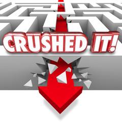 Crushed It Words Arrow Crashing Through Maze Walls Great Job Com