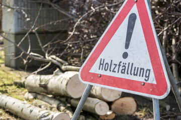 Achtung Holzfällung