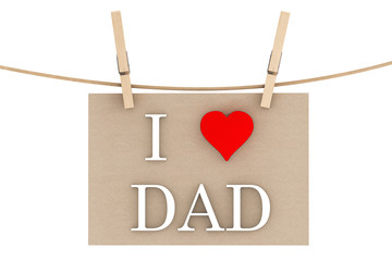 I Love Dad with heart hanging with clothespins