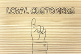 hand pointing at the writing Loyal Customers poster