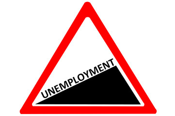 Unemployment increasing warning road sign isolated on white