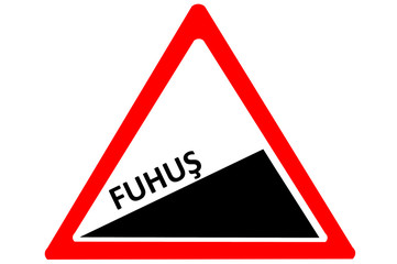 Prostitution Turkish fuhus increasing warning road sign isolated