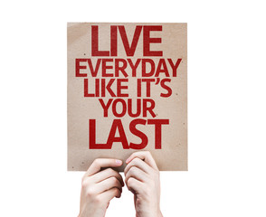 Live Everyday Like It's Your Last card isolated on white