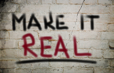 Make It Real Concept