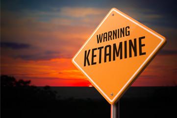Ketamine on Warning Road Sign.
