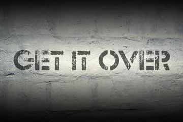 get it over
