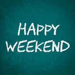 HAPPY WEEKEND written on chalkboard