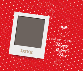 Blank instant photo frame lovely on red mothers day