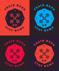 Train hard or stay home signs, vector illustration, eps10
