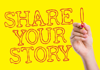 Share Your Story written on wipe board