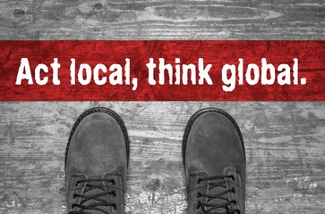 Act local, think global