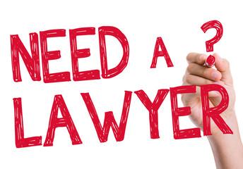 Need a Lawyer written on the wipe board