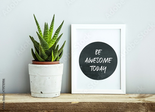 white frame  BE AWESOME TODAY with succulent in diy concrete pot Poster