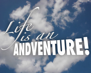 Life is an Adventure 3d Words Clouds Inspiration Motivation