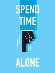 Words SPEND TIME ALONE