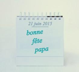 21 juin 2015,bonne fête papa sur calendrier