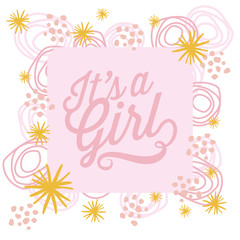 It's a girl. Baby card with elements and stars. Vector design.