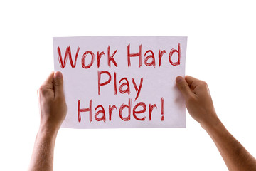 Work Hard Play Harder card isolated on white