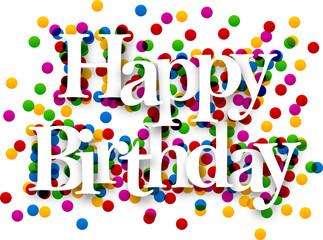 Paper happy birthday confetti sign.