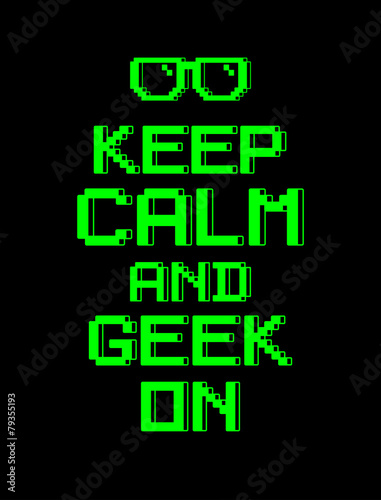 keep calm  geek screen pixel Poster