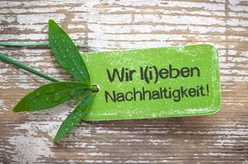 """""""Wir leben & lieben Nachhaltigkeit!"""" - grüne Plakette"""
