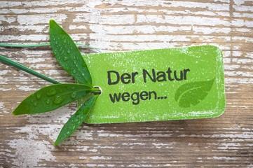 Der Natur wegen...