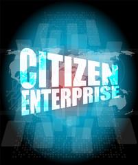 business concept: citizen enterprice on digital screen