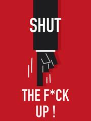 Words SHUT UP