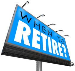 When to Retire Question on Billboard Sign Start Retirement End J