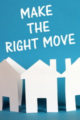 The phrase Make The Right Move with a paper chain of houses