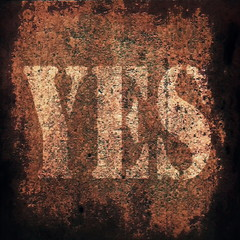Yes on old rusty metal plate background