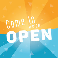 Come in we are open square banner