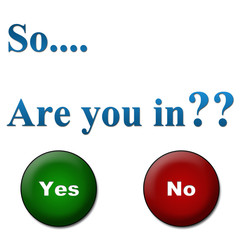 Are You In - Yes No