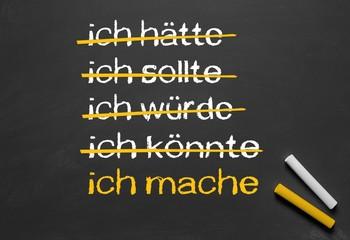 """""""ich mache"""" - Selbstmotivation zum Anpacken und handeln"""