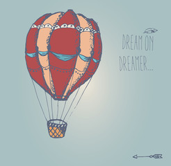 Hand drawn vintage hot air balloon with inspirational message