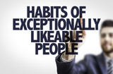 Business man pointing: Habits of Exceptionally Likable People poster