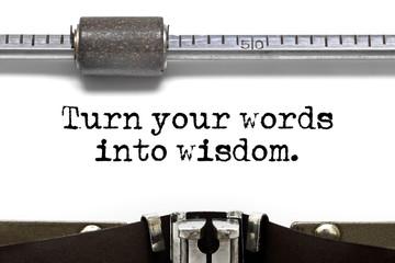 Turn your words into wisdom Typewriter