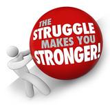Struggle Makes You Stronger Man Pushing Ball Hard Work Strength poster