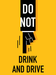 Words DO NOT DRINK AND DRIVE