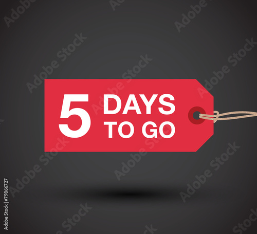 five days to go sign