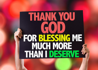 Thank You God For Blessing Me Much More Than I Deserve card