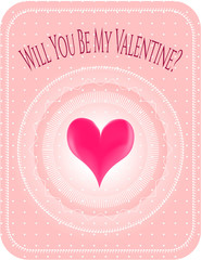 Valentines card with text Will you be my Valentine