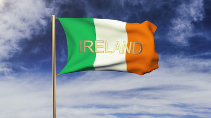 Ireland flag with title waving in the wind. Looping sun rises