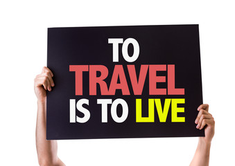 To Travel Is To Live card isolated on white