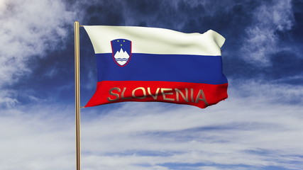 Slovenia flag with title waving in the wind. Looping sun rises