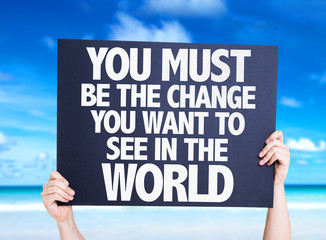 You Must Be The Change You Want To See In The World card