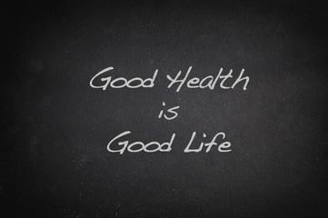 Good health, good life.