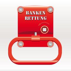 Notbremse Bankenrettung
