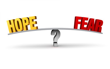 Hope Or Fear?