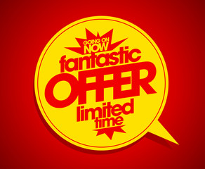 Fantastic offer limited time red speech bubble.